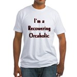 Recovering Orcaholic Fitted T-Shirt